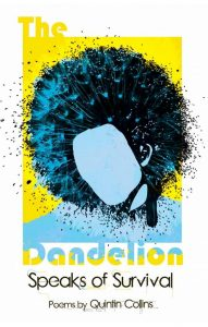 Book cover for The Dandelion Speaks of Survival by Quintin Collins